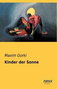 Gorki, M: Kinder der Sonne