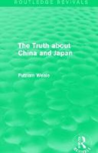 Putnam Weale, B: The Truth About China and Japan