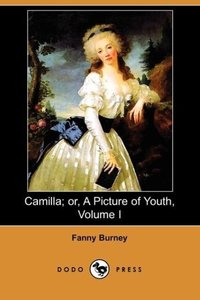Camilla; Or, a Picture of Youth, Volume I (Dodo Press)