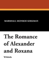 The Romance of Alexander and Roxana