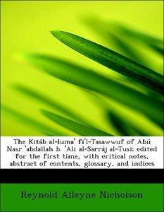 The Kitáb al-luma' fi'l-Tasawwuf of Abú Nasr 'abdallah b. 'Ali a