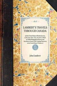LAMBERT'S TRAVELS THROUGH CANADA~and the United States of North