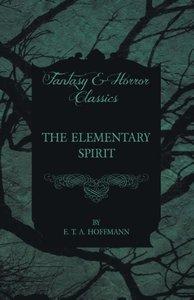 The Elementary Spirit (Fantasy and Horror Classics)