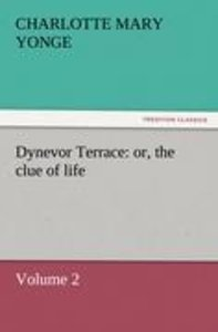 Dynevor Terrace: or, the clue of life - Volume 2