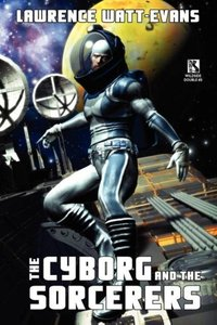 The Cyborg and the Sorcerers/The Wizard and the War Machine (Wil