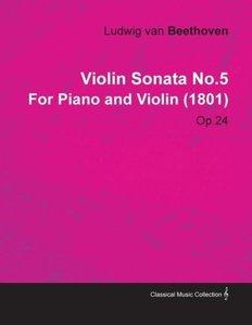 Violin Sonata No.5 by Ludwig Van Beethoven for Piano and Violin