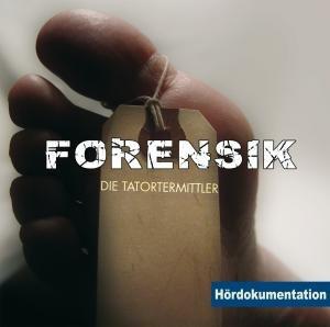 Forensik-Die Tatortermittler-Hördokumentation