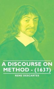 A Discourse on Method - (1637)