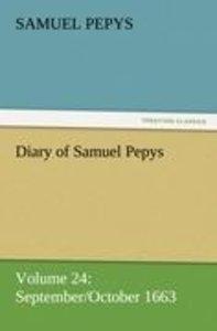Diary of Samuel Pepys - Volume 24: September/October 1663
