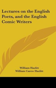 Lectures On The English Poets, And The English Comic Writers