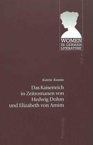 Das Kaiserreich in Zeitromanen von Hedwig Dohm und Elizabeth von