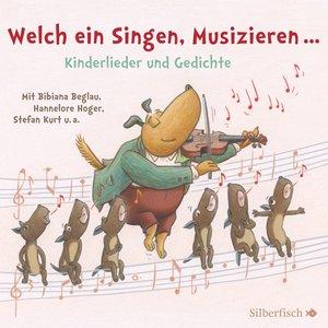Welch ein Singen, Musizieren... Kinderlieder und Gedichte