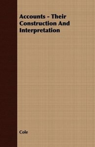 Accounts - Their Construction And Interpretation
