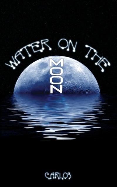 Water on the Moon - zum Schließen ins Bild klicken