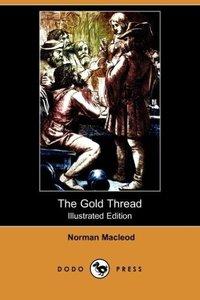 The Gold Thread (Illustrated Edition) (Dodo Press)