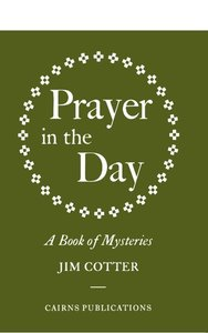 Prayer in the Day: A Book of Mysteries