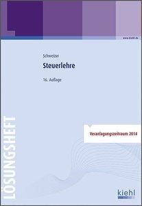 Schweizer, R: Steuerlehre - Lösungsheft