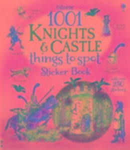 1001 Knights & Castles Things to Spot Sticker Book