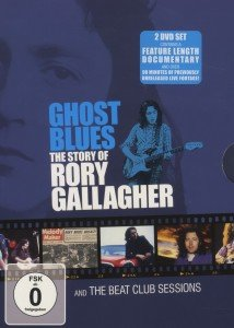 Ghost Blues-The Story Of Rory Gallagher