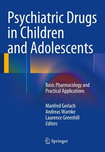 Psychiatric Drugs in Childhood and Adolescence