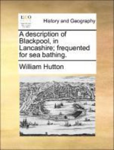A description of Blackpool, in Lancashire; frequented for sea ba