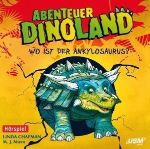 Abenteuer Dinoland 03: Wo ist der Ankylosaurus?