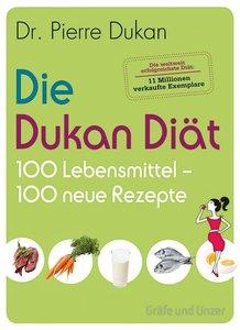 Dukan, P: Dukan Diät - 100 Lebensmittel, 100 neue Rezepte