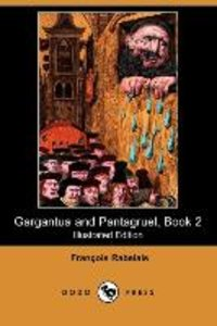 Gargantua and Pantagruel, Book 2 (Illustrated Edition) (Dodo Pre