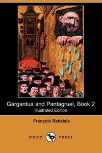 Gargantua and Pantagruel, Book 2 (Illustrated Edition) (Dodo Pre