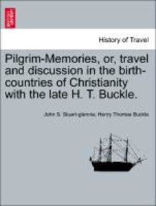 Pilgrim-Memories, or, travel and discussion in the birth-countri