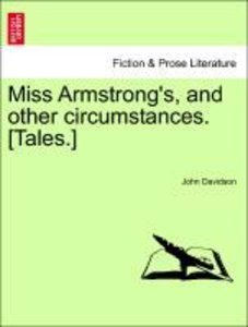 Miss Armstrong's, and other circumstances. [Tales.]