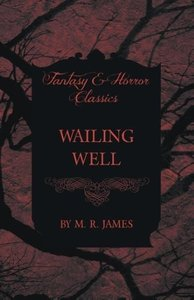 Wailing Well (Fantasy and Horror Classics)