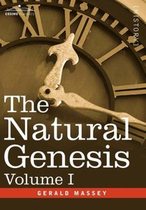 The Natural Genesis, Volume I