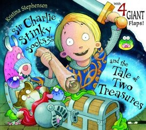 Sir Charlie Stinky Socks & The Tale of Two Treasures