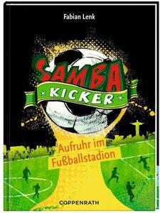 Samba Kicker 01: Aufruhr im Fußballstadion