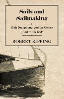 Sails and Sailmaking - With Draughting, and the Centre Effort of - zum Schließen ins Bild klicken