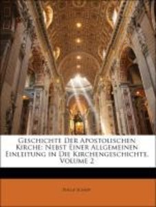 Geschichte Der Apostolischen Kirche: Nebst Einer Allgemeinen Ein