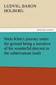 Niels Klim's journey under the ground being a narrative of his w