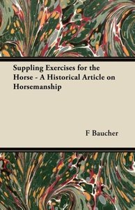 Suppling Exercises for the Horse - A Historical Article on Horse