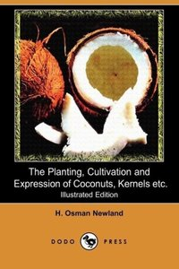 The Planting, Cultivation and Expression of Coconuts, Kernels, C