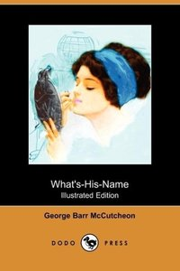 What's-His-Name (Illustrated Edition) (Dodo Press)
