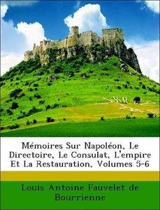 Mémoires Sur Napoléon, Le Directoire, Le Consulat, L'empire Et L