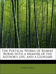 The Poetical Works of Robert Burns with a Memoir of the Author'