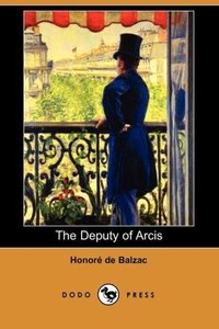 The Deputy of Arcis (Dodo Press)