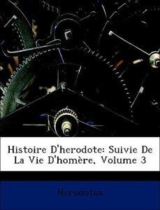 Histoire D'herodote: Suivie De La Vie D'homère, Volume 3