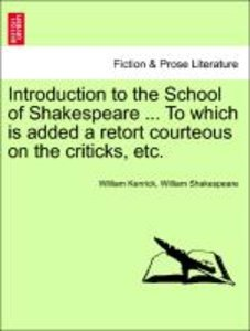Introduction to the School of Shakespeare ... To which is added