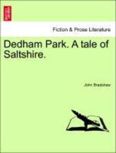 Dedham Park. A tale of Saltshire. VOL. I