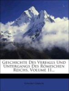 Geschichte des Verfalls und Untergangs des Römischen Reichs.