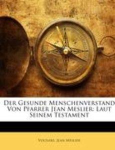 Der Gesunde Menschenverstand von Pfarrer Jean Meslier: Laut sein