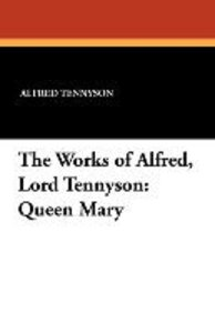 The Works of Alfred, Lord Tennyson